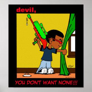 """""""Teufel, WOLLEN SIE NICHT KEINE!!!"""" Plakat"""