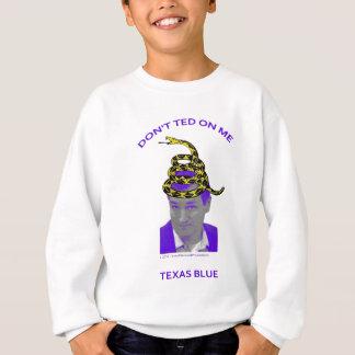 Texas-Blau - nicht tun Ted auf mir Sweatshirt