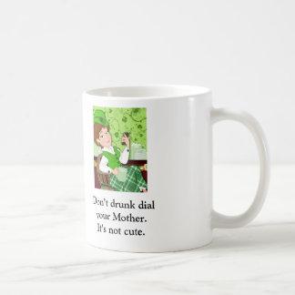 """Texte mit Mutter Nunz """"nicht betrunken wählen Kaffeetasse"""