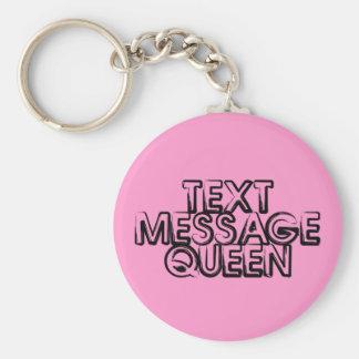 Textnachricht-Königin Standard Runder Schlüsselanhänger