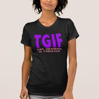 TGIF DIESE GROSSMUTTER IST FABELHAFT T-Shirt