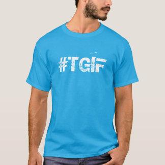#TGIF T-Shirt