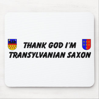Thank God I'm Transylvanian Saxon Mauspads