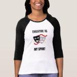 Theater ist mein Sport-Shirt - DramaGeek T-Shirt