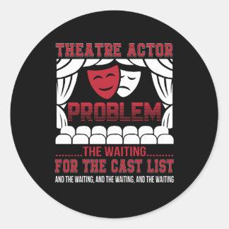 Theater-Schauspieler-Problem wartete Form-Liste Runder Aufkleber