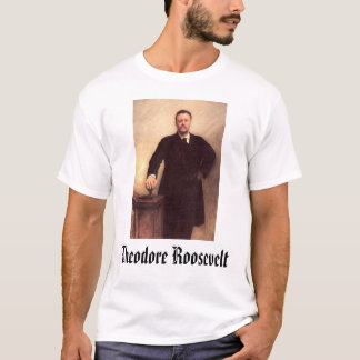 Theodore Roosevelt, T-Shirt