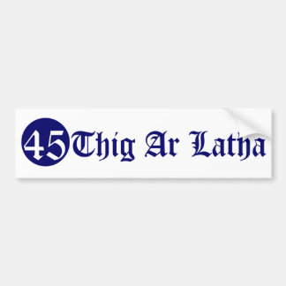 Thig AR Latha Gälisch unser Tag kommt 45 Autoaufkleber