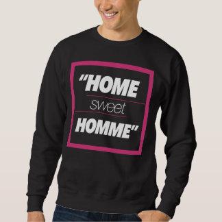 "#ThirstyWear - ""Zuhause süßes Homme"" Sweatshirt"