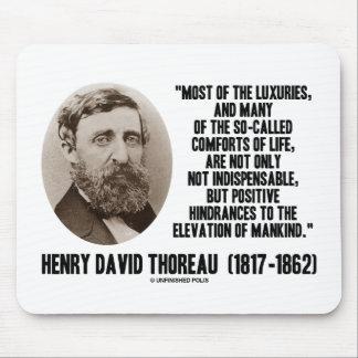 Thoreau Luxus-so genannter Komfort des Leben-Zitat Mauspad