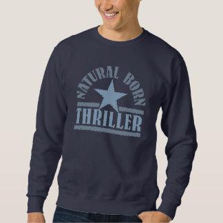 Thriller-Shirt von Geburt - wählen Sie Art Sweatshirt
