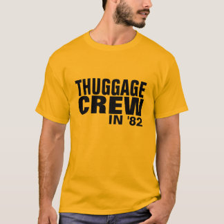 Thuggage Crew in 82 T-Shirt