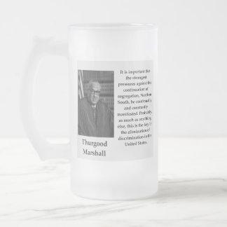 Thurgood Marshall Zitat Mattglas Bierglas