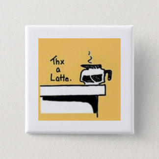Thx ein Latte quadratisches Button