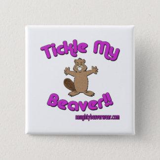 Tickle meinen Biber Quadratischer Button 5,1 Cm