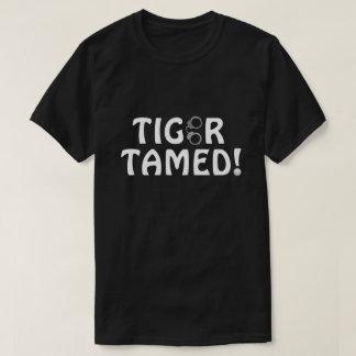 Tiger gezähmt! T-Shirt