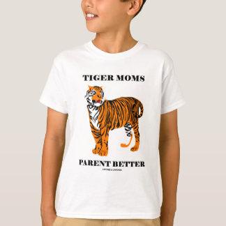 Tiger-Mamma-Elternteil besser (Parenting Haltung) T-Shirt