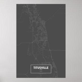 Titusville, Florda (weiß auf Schwarzem) Poster