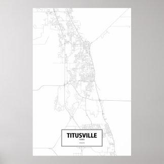 Titusville, Florida (Schwarzes auf Weiß) Poster