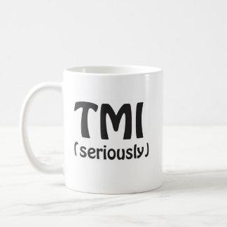 TMI zu viele Informationen Kaffeetasse