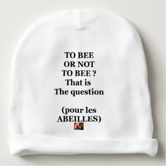 TO BEE, OR NOT TO BEE? That is the question Babymütze