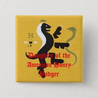 Tochter des amerikanischen Honig-Dachses Quadratischer Button 5,1 Cm