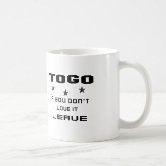 Togo, wenn Sie nicht Liebe es tun, verlassen Kaffeetasse