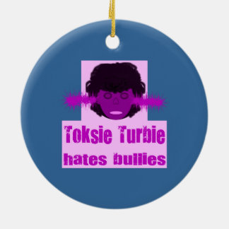 Toksie Turbie Hass-Tyranne Rundes Keramik Ornament