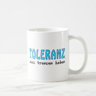 Toleranz muss Grenzen haben Kaffeetasse