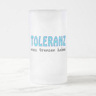 Toleranz muss Grenzen haben Matte Glastasse
