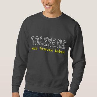Toleranz muss Grenzen haben Sweatshirt