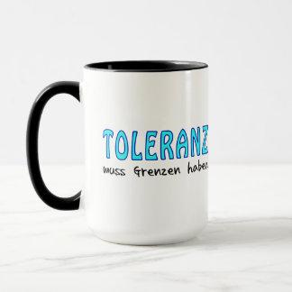 Toleranz muss Grenzen haben Tasse