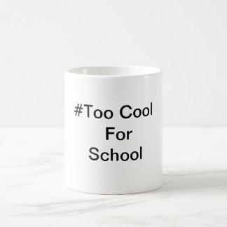 #Too cool für Schule Kaffeetasse