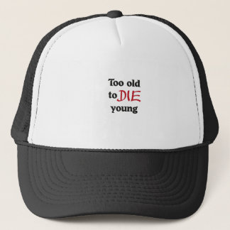 too old to die young truckerkappe