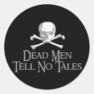 Tote Männer erzählen keine Geschichten Runder Aufkleber