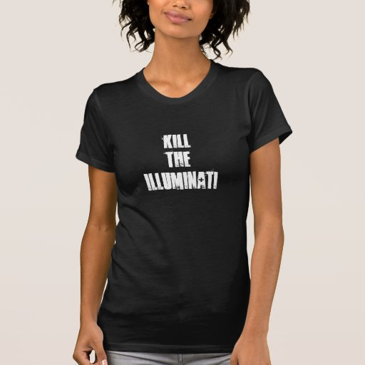 töten Sie das illuminati Shirt