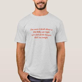 Töten Sie den ganzen Rechtsanwalt-T - Shirt