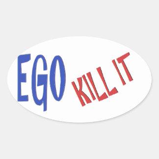 TÖTEN Sie DIE EGO-Klugheits-Textgraphiken Ovaler Aufkleber