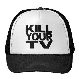 Töten Sie Ihr Fernsehen Kappen