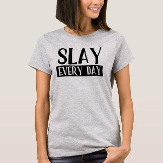 Töten Sie jeden Tag T-Shirt