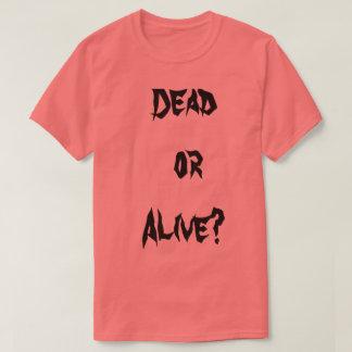 Toter oder lebendiger T - Shirt für Mann