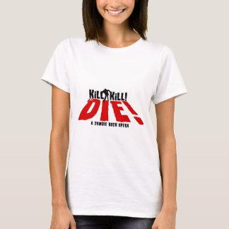 TÖTUNGS-TÖTUNG ODER DIE T-Shirt