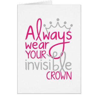 Tragen Sie immer Ihre unsichtbare Krone Karte