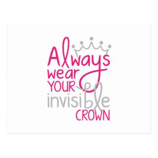 Tragen Sie immer Ihre unsichtbare Krone Postkarte