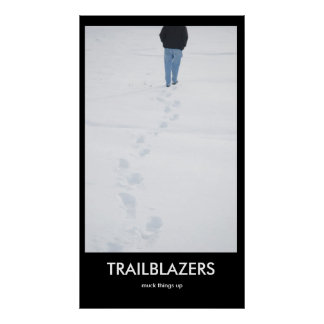 TRAILBLAZERS-Drecksachen up Demotivational Plakat