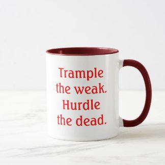 Trampeln Sie das schwache. Hurdle die Toten Tasse