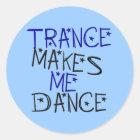 Trance lässt mich tanzen runder aufkleber