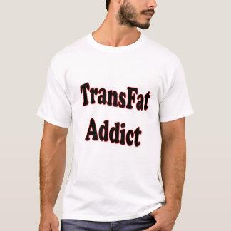 TransFat-Süchtiger T-Shirt