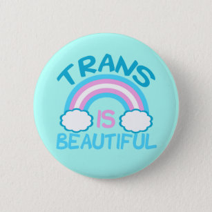 Trans is Beautiful Button