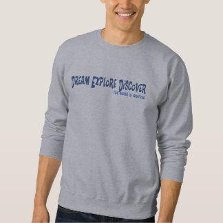 Traum erforschen entdecken (Spaßtext) Sweatshirt
