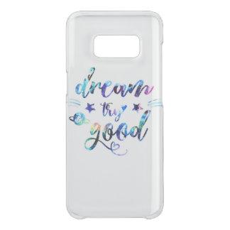 Traum. Versuch. Tun Sie gutes Get Uncommon Samsung Galaxy S8 Hülle